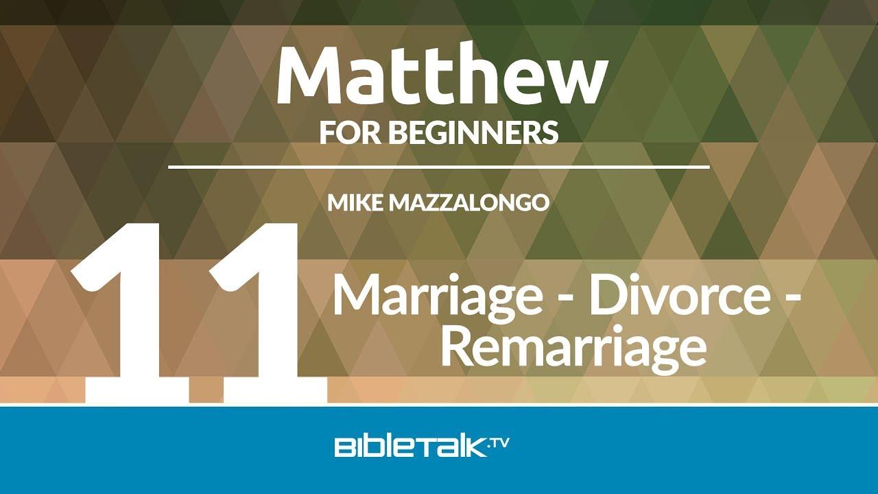 11. Marriage - Divorce - Remarriage