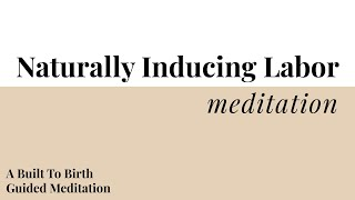 8. Naturally Inducing Labor Meditation | Built To Birth Affirmation Meditations | Hypnobirth