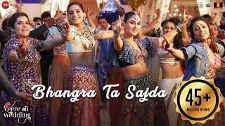 Veere Di Wedding | Bhangra Ta Sajda | Kareena, Sonam, Swara & Shikha | Neha, Romy, Shashwat, Gaurav