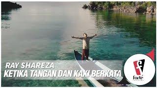 Ray Shareza - Ketika Tangan dan Kaki Berkata | Official Music Video