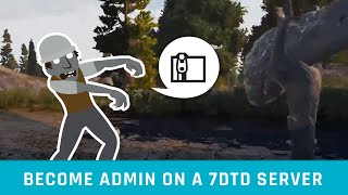 How to become admin on a 7 Days to Die server