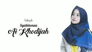 Chord Kunci Gitar dan Lirik Lagu Syaikhona - Ai Khodijah, Ma'as-salaamah Fii Amaanih Syaikhonaa