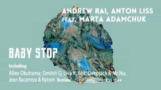 Andrew Rai, Anton Liss feat. Marta Adamchuk - Baby Stop (Original Mix)
