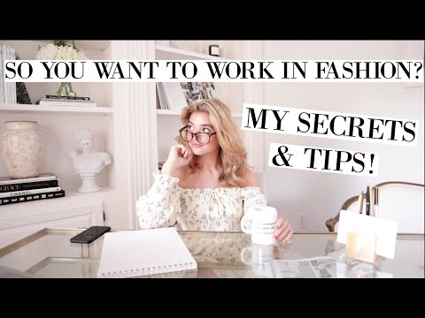 , title : 'HOW-TO: Get Into the Fashion Industry | Kelsey Simone