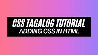 CSS Basic Tutorial for Beginners | Howto add style in HTML [ TAGALOG ]