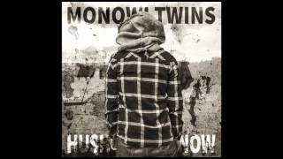 Monowi Twins - Hush Now - FULL ALBUM