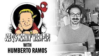 Joe Qs Mornin Warm Up W/ Humberto Ramos | Issue #6