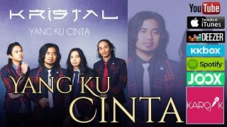 Kristal - Yang Ku Cinta (Official Lyrics & CHORDS Video)