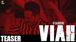 Viah : G Sandhu (Official Song) Latest Punjabi Songs 2019 | Jatt Life Studios