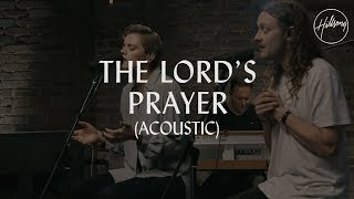 The Lord's Prayer (Acoustic) - Hillsong Worship