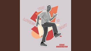 Isaac Waddington Loving You Is Easy Live