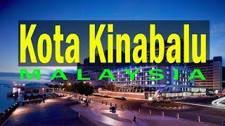 Kota Kinabalu - Malaysia | TRAVEL GUIDES 2018