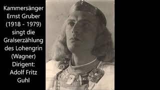 Ernst Gruber zum 100.: Gralserzählung des Lohengrin