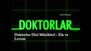 Doktorlar Dizi Müzikleri - Ela Ve Levent