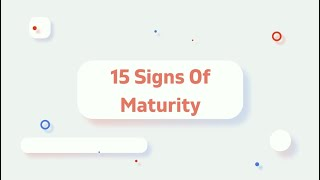 15 Signs Of Emotional Maturity