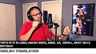 Verte Ir by Dj Luian, Mambo Kingz, Anuel Aa, Darell, Nicky Jam & Brytiago | ENGLISH VERSION