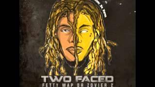 Fetty Wap : Two Face: Fetty Wap Or Zovier [Part. 2] Mixtape + Free Download