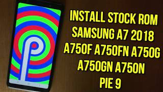 Factory Firmware Galaxy a7 2018 SM-A750FN - Free video