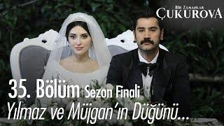 Yılmaz ve Müjgan'ın düğünü... - Bir Zamanlar Çukurova 35. Bölüm | Sezon Finali