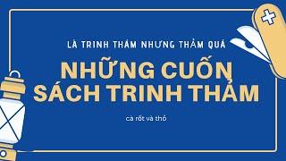 [giới thiệu] TOP 5 SÁCH TRINH THẢM (TRINH THÁM SIÊU... DỞ)