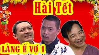 Phim Hài Tết | Làng ế Vợ 1 Full HD | Phim Hài Chiến Thắng, Bình Trọng
