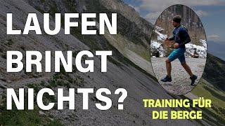 LAUFEN BRINGT NICHTS? - Wandern, Bergsteigen, Laufen | Training für die Berge