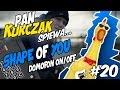 🎤Ed Sheeran - Shape Of You (K4SPRO&DomOFF/ON)(Pan Kurczak Śpiewa #20)