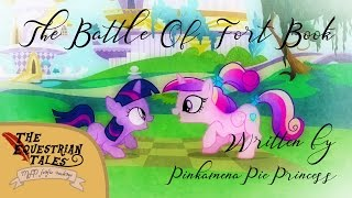 """TET: """"Battle of Fort Book"""" By PinkamenaPiePrincess [ MLP fanfic readings ] (Comedy/Slice of Life)"""