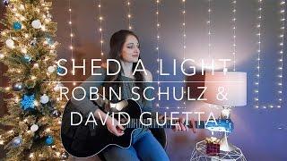 Shed a Light - Robin Schulz & David Guetta