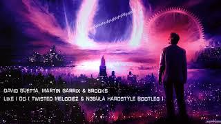 David Guetta,Martin Garrix & Brooks - Like I Do (Twisted Melodiez & N3bula Bootleg) [Free Release]