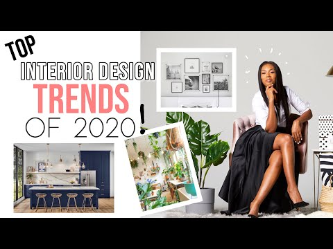 Top 12 INTERIOR DESIGN TRENDS OF 2020