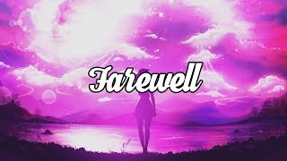 'Farewell' Ambient & Chillstep Mix