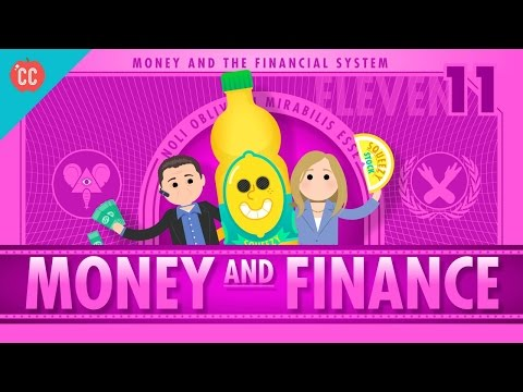 , title : 'Money and Finance: Crash Course Economics #11'