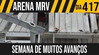 ARENA MRV | 8/10 SEMANA DE MUITOS AVANÇOS | 11/06/2021