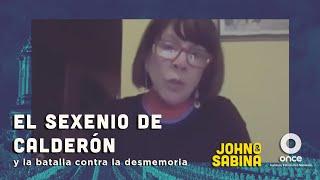 John y Sabina - El sexenio de Calderón y la batalla contra la desmemoria (Olga Wornat)