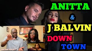 Anitta & J Balvin - Downtown | Couple Reacts