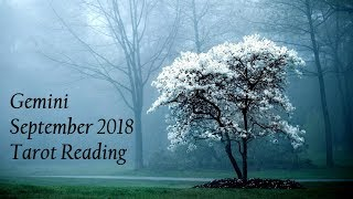 ***I'M NOT HAPPY ANYMORE***  Gemini September 2018 General Tarot Reading
