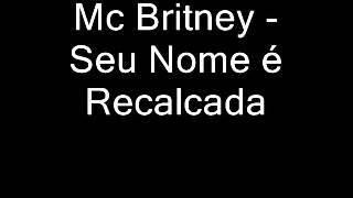 SEU E BRITNEY O DA RECALCADA MC VIDEO NOME BAIXAR