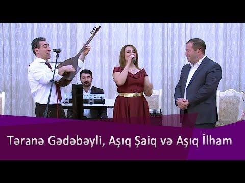Təranə Gədəbəyli, Aşıq Şaiq və Aşıq İlham - Qımqımı