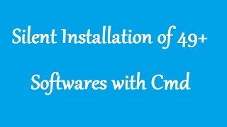 Silent Installation of 49+ Softwares with Cmd