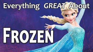 Everything GREAT About Frozen!