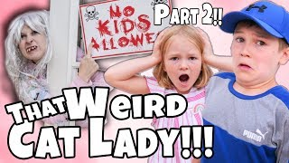 That Weird Cat Lady LOCKED US OUT!! For 24 Hrs!! Part 2