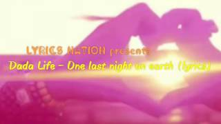 Dada Life - One Last night on earth (Lyrics) | LYRICS NATION