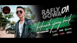 Download lagu Rafly Gowa Da Kekasih Yang Baik Mp3