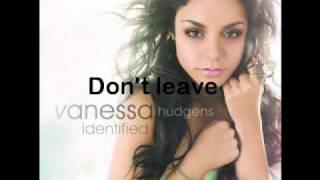 Vanessa Hudgens- Don't leave (HQ)