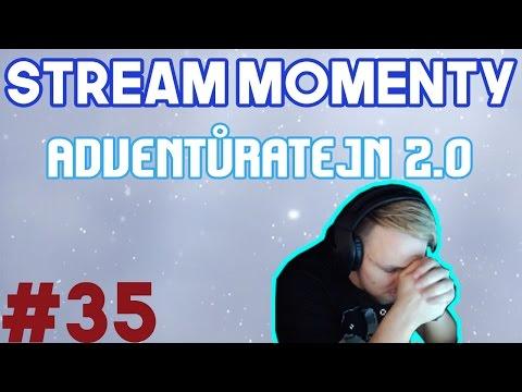 Stream Momenty #35 - Adventůratejn 2.0