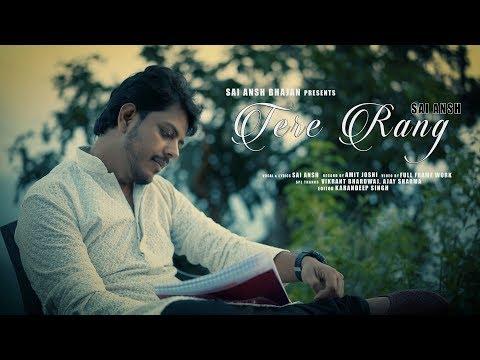 Download Sai Bhajan | Tere Rang (Official video) 2018 HD Mp4 3GP Video and MP3