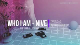 NIve   Who I Am    Lyric [ SUB ESP  LEG PT BR ]