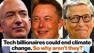 Tech billionaires could end climate change. So why aren't they? | David Wallace-Wells