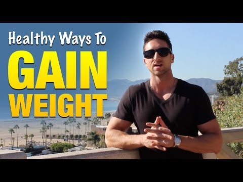Video Healthy Ways To Gain Weight For Skinny Guys: Follow This Plan And Bulk Up Now